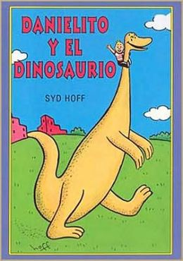 Danielito y el dinosauria (Danny and the Dinosaur) (I Can Read Spanish Book Series)