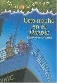 Book Cover Image. Title: Esta noche en el Titanic (Tonight on the Titanic:  Magic Tree House Series #17), Author: Mary Pope Osborne
