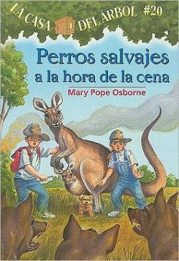 Perros salvajes a la hora de la cena (Dingoes at Dinnertime: Magic Tree House Series #20)