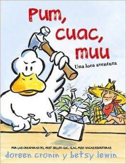 Pum, cuac, muu: Una loca aventura (Thump, Quack, Moo: A Whacky Adventure)
