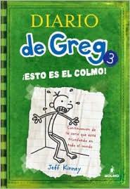 Esto es el colmo (The Last Straw: Diary of a Wimpy Kid Series #3)