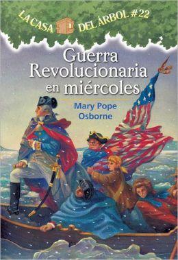 Guerra Revolucionaria en miercoles (Magic Tree House Series #22)