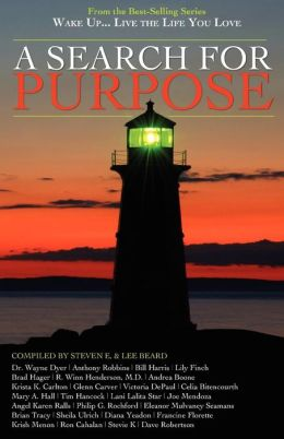 A Search for Purpose (Wake Up . . . Live The Life You Love Series)