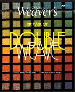 The Magic of Doubleweave: The Best of Weaver's