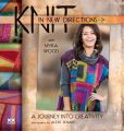 Book Cover Image. Title: Knit in New Directions:  A Journey into Creativity, Author: Myra Wood