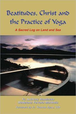 Beatitudes, Christ and the Practice of Yoga: A Sacred Log on Land and Sea