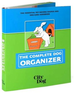 The Complete Dog Organizer (City Dog Series)