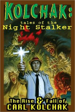 Kolchak: Tales of the Night Stalker: The Rise and Fall of Carl Kolchak