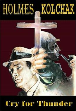 Sherlock Holmes and Kolchak: Cry for Thunder