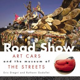 Road Show: Art Cars and the Museum of the Streets