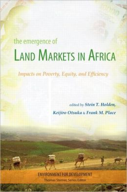 Emergence of Land Markets in Africa: Impacts on Poverty, Equity, and Efficiency