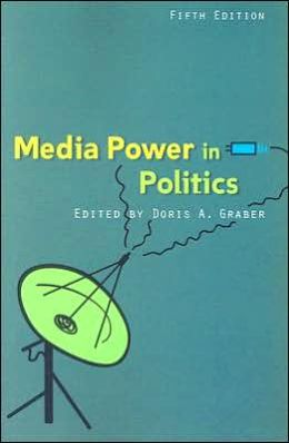 Media Power In Politics, 5th Edition