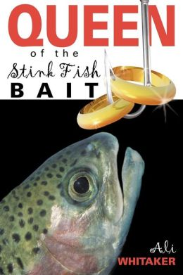 Queen of the Stink Fish Bait
