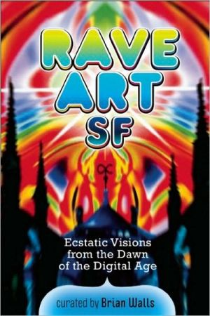 Rave Art: Ecstatic Visions from the Dawn of the Digital Age