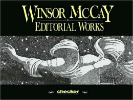 Winsor McCay: The Editorial Works, Volume 1