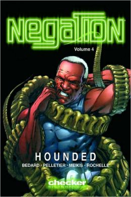 Negation, Volume 3: Hounded