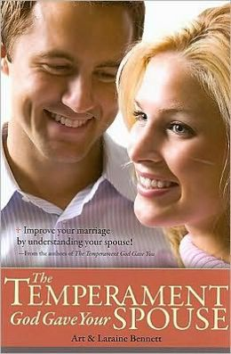 The Temperament God Gave Your Spouse: Understand Your Spouse, Communicate Better, and Improve Your Marriage through the Temperaments