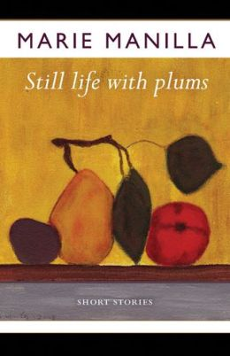 Still Life with Plums: Short Stories