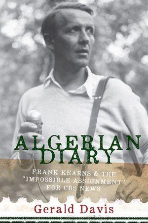 Algerian Diary: Frank Kearns and the
