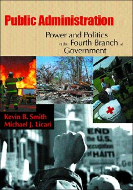 Power and Politics in the Fourth Branch of Government: Public Administration