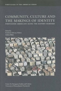 Community, Culture and the Makings of Identity: Portuguese-Americans along the Eastern Seaboard