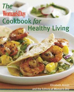 Woman's Day Cookbook for Healthy Living