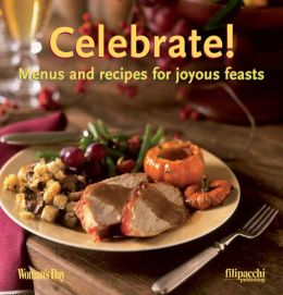 Celebrate: Menus and Recipes for Joyous Feasts