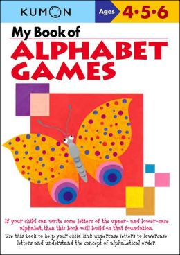 My Book of Alphabet Games (ages 4-6) (Kumon Series)