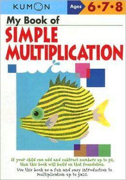 My Book of Simple Multiplication (Kumon Series)