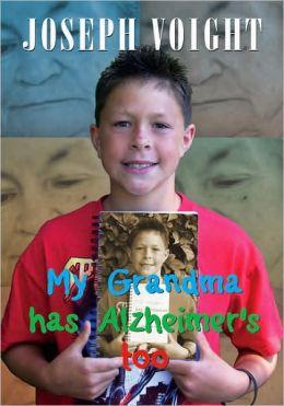 My Grandma Has Alzheimer's Too