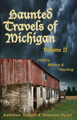 Haunted Travels of Michigan, Volume 2