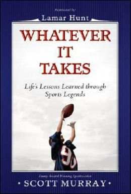 Whatever It Takes: Life Lessons Learned through Sports Legends