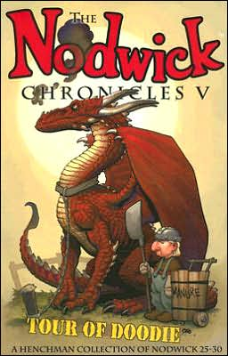 Nodwick Chronicles V: Tour of Doodie: A Henchman Collection of Nodwick 25-30