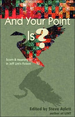 And Your Point Is?: Scorn and Meaning in Jeff Lint's Fiction