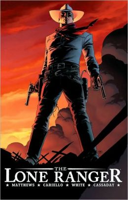 The Lone Ranger, Volume 1: Now and Forever
