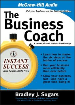 The Business Coach: A Parable of Small Business Breakthrough!