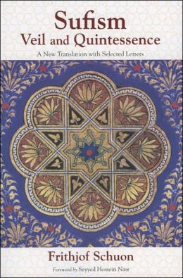 Sufism: Veil and Quintessence