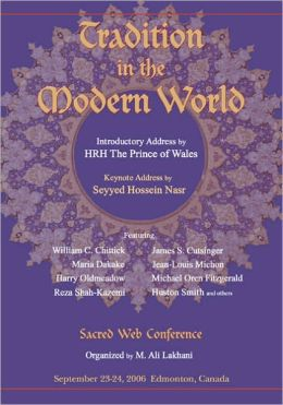 Tradition in the Modern World: The 2006 Sacred Web Conference, Video Highlights
