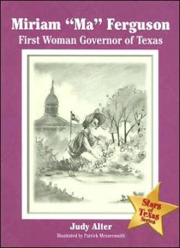 Miriam Ma Ferguson: First Woman Governor of Texas