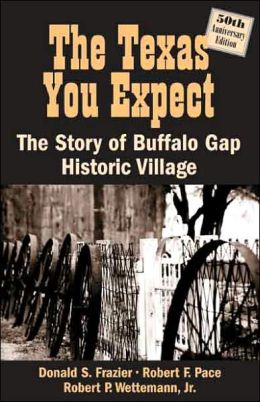 The Texas You Expect: The Story of the Buffalo Gap Historic Village