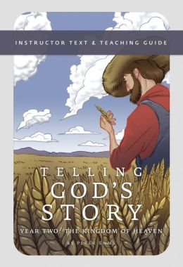 Telling God's Story: Instructor Text and Teaching Guide, Year Two