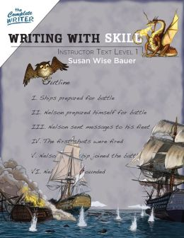 The Complete Writer: Writing With Skill: Instructor Text Level One