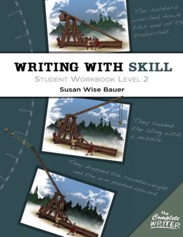 The Complete Writer: Writing With Skill: Student Workbook Level 2