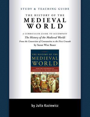 Study and Teaching Guide: The History of the Medieval World
