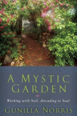 Mystic Garden: Working with Soil, Attending to Soul