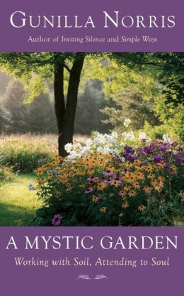 A Mystic Garden: Working with Soil, Attending to Soul