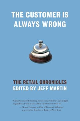 Customer Is Always Wrong: The Retail Chronicles