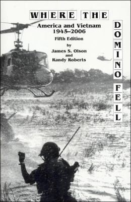 Where the Domino Fell: America and Vietnam 1945-2000