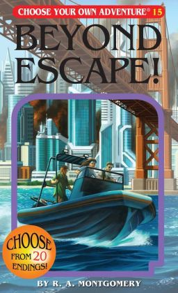 Beyond Escape! (Choose Your Own Adventure Series #15)