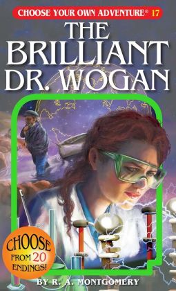 The Brilliant Dr. Wogan (Choose Your Own Adventure Series #17)